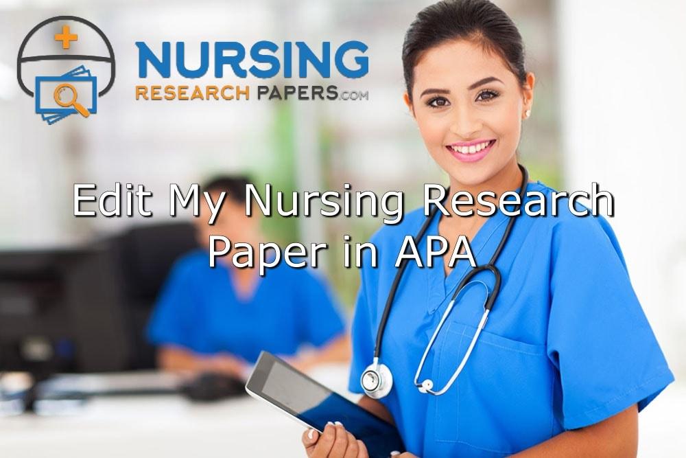 Edit My Nursing Research Paper in APA