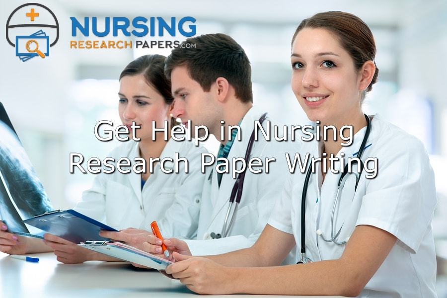 Get Help in Nursing Research Paper Writing