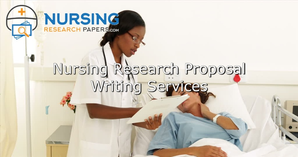 Nursing Research Proposal Writing Services