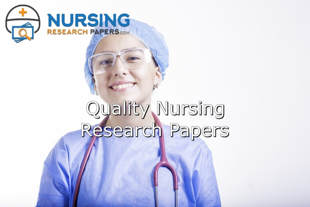 Quality Nursing Research Papers