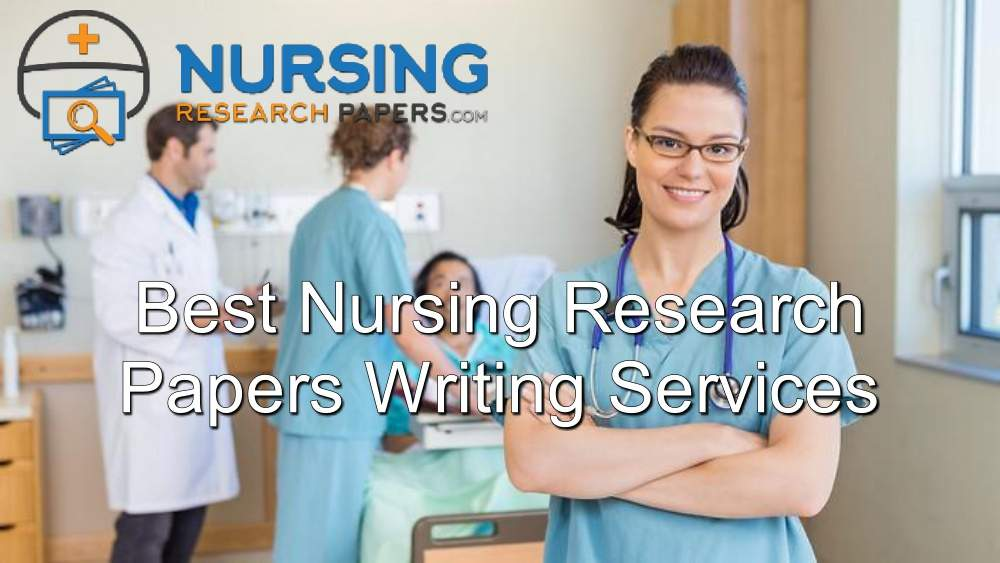 Best Nursing Research Papers Writing Services