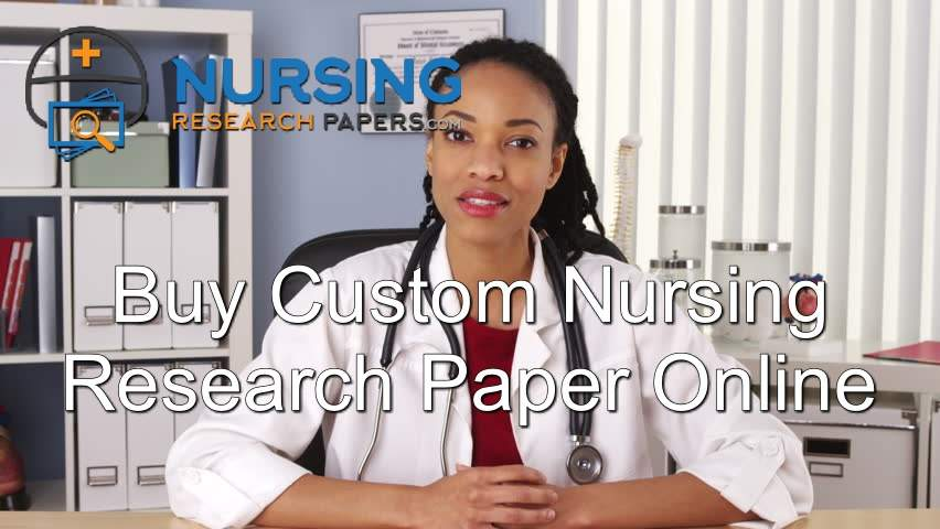 Buy Custom Nursing Research Paper Online