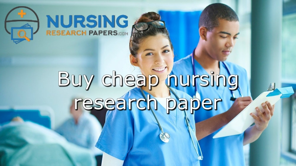 Buy cheap nursing research paper
