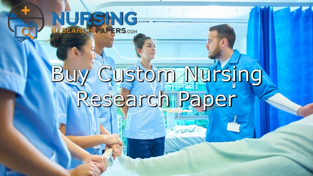 Buy Custom Nursing Research Paper