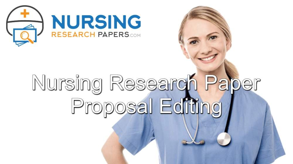 Nursing Research Paper Proposal Editing