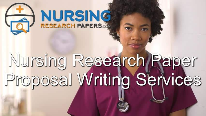 Nursing Research Paper Proposal Writing Services