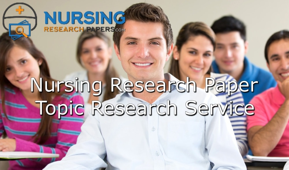 Nursing Research Paper Topic Research Service