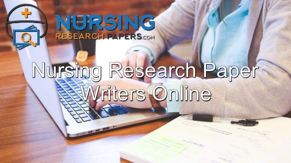 Nursing Research Paper Writers Online