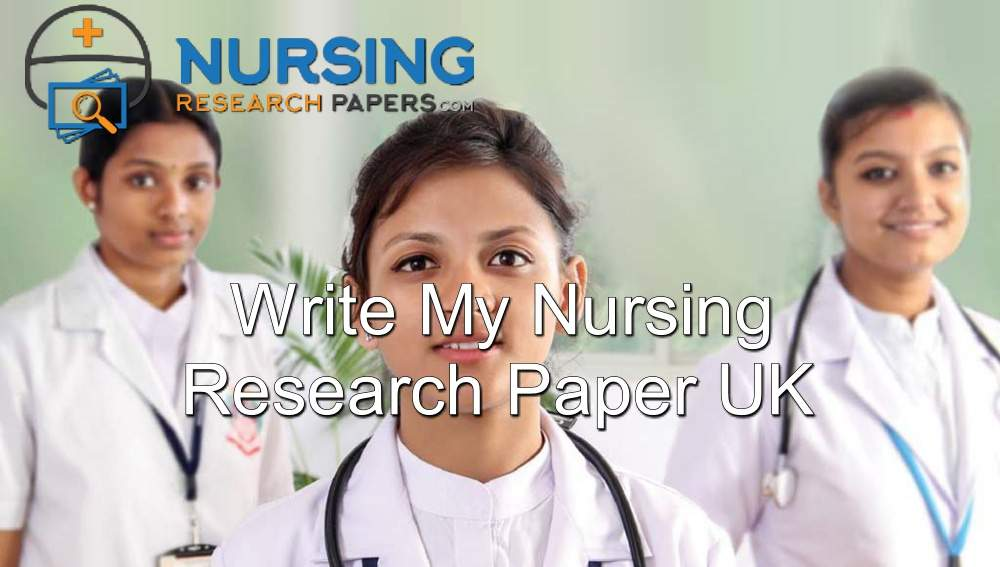 Write My Nursing Research Paper UK