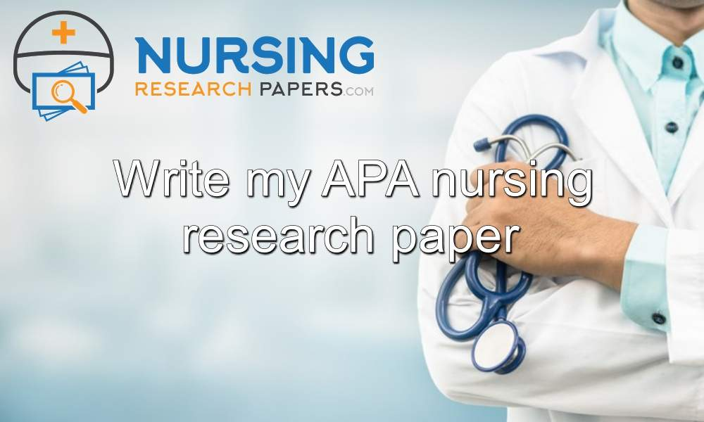 Write my APA nursing research paper