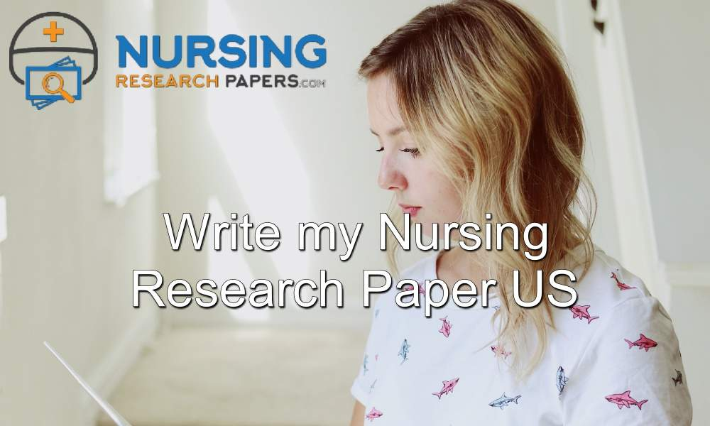 Write my nursing research paper US