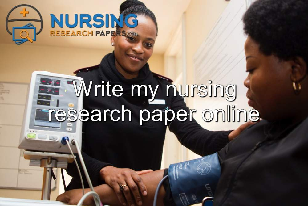 Write my nursing research paper online
