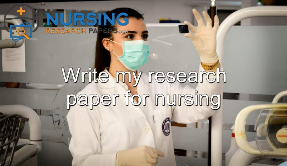 Write my research paper for nursing
