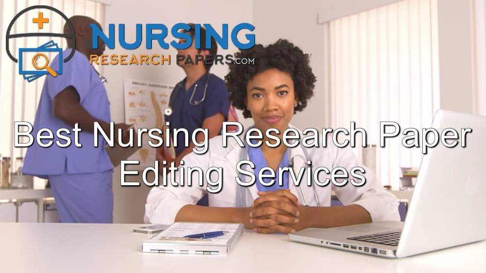 Best Nursing Research Paper Editing Services