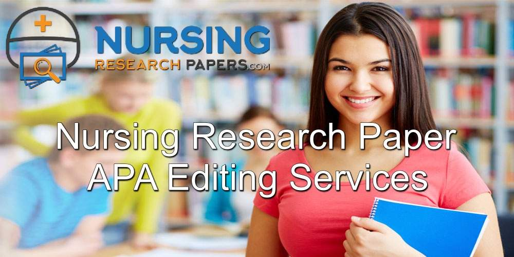 Nursing Research Paper APA Editing Services