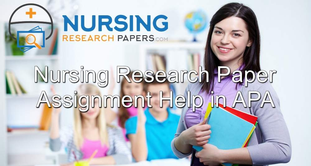Nursing Research Paper Assignment Help in APA
