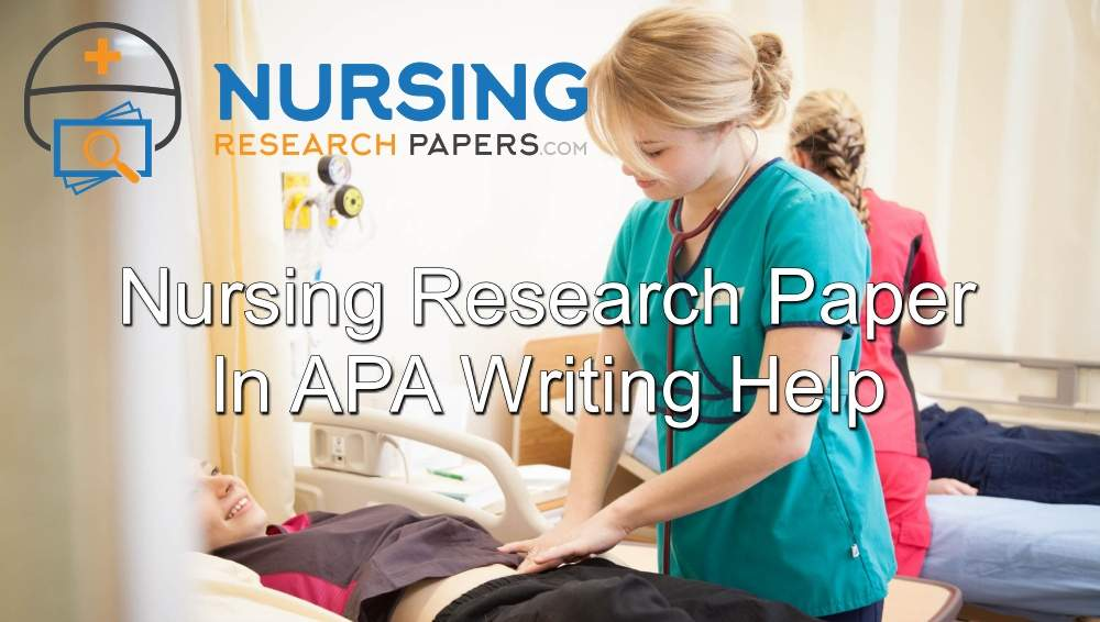 Nursing Research Paper In APA Writing Help