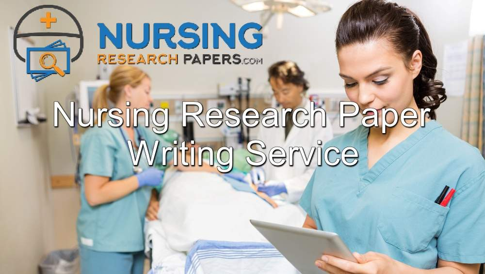 Nursing research paper help